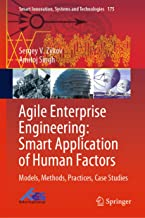 Agile Enterprise Engineering: Smart Application of Human Factors: Models, Methods, Practices, Case Studies (Smart Innovation, Systems and Technologies Book 175)