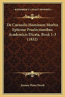 De Curandis Hominum Morbis Epitome Praelectionibus Academicis Dicata, Book 1-3 (1832)