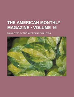 The American Monthly Magazine (Volume 16)