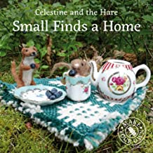 Small Finds a Home (Celestine and the Hare)