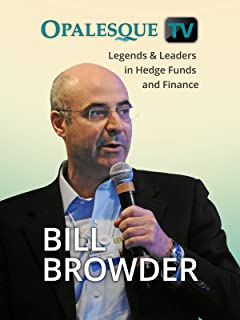 Legends & Leaders in Hedge Funds and Finance - Bill Browder