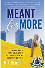 Meant For More: Stop Secretly Struggling and Become a Force to Be Reckoned With Kindle Edition