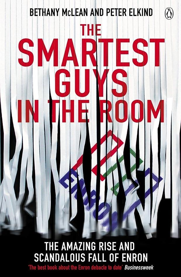 容量共感する力強いThe Smartest Guys in the Room: The Amazing Rise and Scandalous Fall of Enron (English Edition)