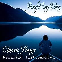 Peaceful Easy Feeling - Classic Songs - Relaxing Instrumental