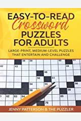EASY-TO-READ CROSSWORD PUZZLES FOR ADULTS: LARGE-PRINT, MEDIUM-LEVEL PUZZLES THAT ENTERTAIN AND CHALLENGE Paperback