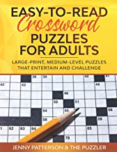 EASY-TO-READ CROSSWORD PUZZLES FOR ADULTS: LARGE-PRINT, MEDIUM-LEVEL PUZZLES THAT..