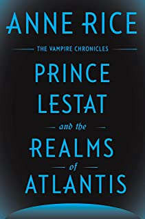 Prince of Lestat and the realms of Atlantis: The Vampire Chronicles: 12
