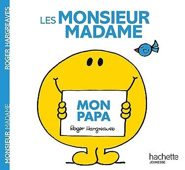 Monsieur Madame - Mon papa (French Edition)