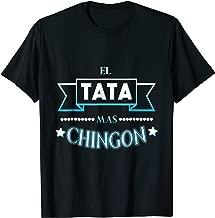 El Tata Mas Chingon Shirt Camisa Regalo Dia del Padre