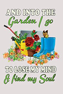 Hourly Study Planner And Into The Garden I Go To Lose My Mind And Find My Soul