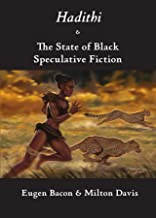 Hadithi & The State of Black Speculative Fiction