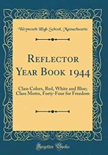 Reflector Year Book 1944: Class Colors, Red, White and Blue; Class Motto, Forty-Four for Freedom (Classic Reprint)
