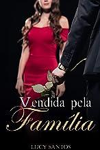 Vendida pela Familia. (Portuguese Edition)