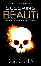 Sleeping BEAUTi: A Twisted Retelling (English Edition)