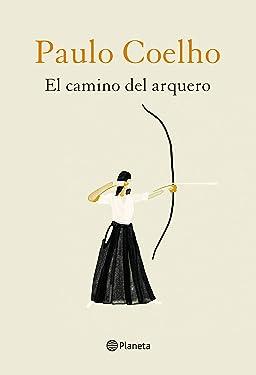 El camino del arquero (Biblioteca Paulo Coelho) (Spanish Edition)