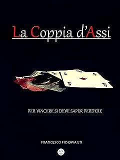 La Coppia D'Assi: Per vincere si deve saper perdere (Italian Edition)