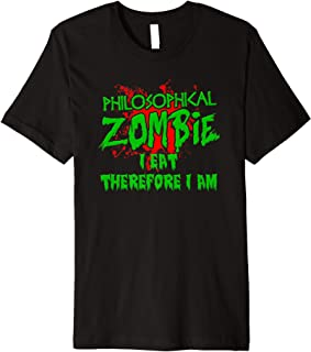 Zombie Halloween I Eat Therefore I Am Philosophy Zombie Premium T-Shirt