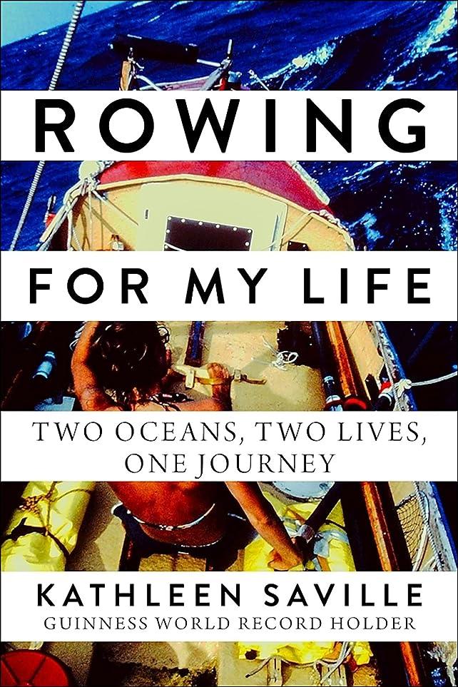 グローぬれた鼓舞するRowing for My Life: Two Oceans, Two Lives, One Journey (English Edition)