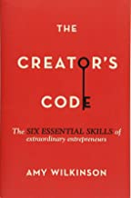 The Creator's Code: The Six Essential Skills of Extraordinary Entrepreneurs