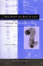 Who Wrote the Book of Life?: A History of the Genetic Code (Writing Science)