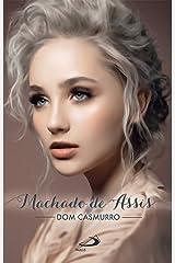 Dom Casmurro (Nossa Literatura) eBook Kindle