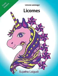 Licorne coloriage: Licornes: Le petit livre de coloriage, Licorne,  Coloriage magique, Livre de coloriage de licorne, licorne magique (Livre De ... Facile Dessins) (Volume 11) (French Edition)