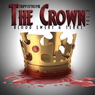 """The Crown Vol. 2 """"Blood Sweat & Tears"""" [Explicit]"""