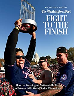 Fight to the Finish: How the Washington Nationals Rallied to Become 2019 World Series Champions