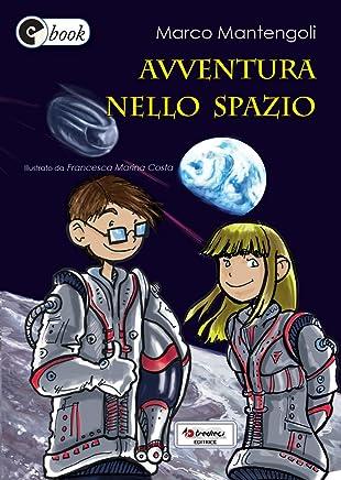 Avventura nello spazio (Collana ebook Vol. 14)