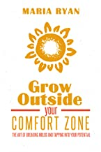 Grow Outside Your Comfort Zone: The Art Of Breaking Molds And Tapping Into Your Potential (English Edition)