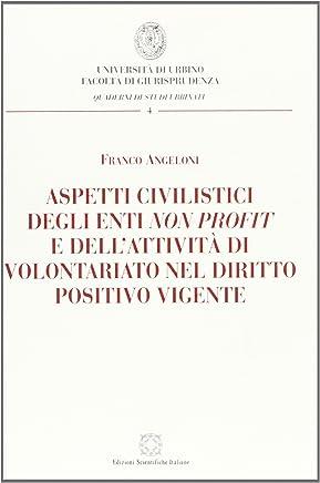 Aspetti civilistici degli enti non profit e dellattività di volontariato nel diritto positivo vigente