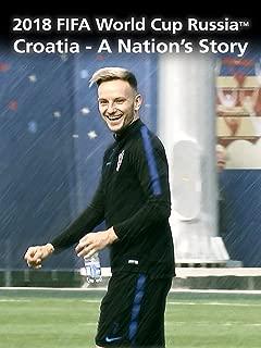 2018 FIFA World Cup Russia - Croatia - A Nation's Story