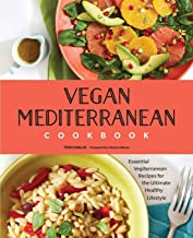 Vegan Mediterranean Cookbook: Essential Vegiterranean Recipes for the Ultimate Healthy Lifestyle