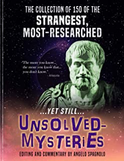 The Collection of 150 of the Strangest, Most-Researched...yet still...Unsolved-Mysteries