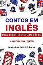 Aprenda Inglês com Contos Incríveis para Iniciantes e Intermediários: Melhore sua Habilidade de Leitura e Compreensão Audi...