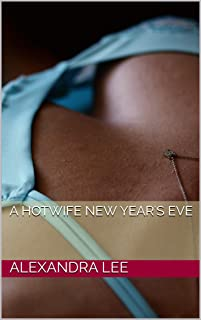 A Hotwife New Year's Eve