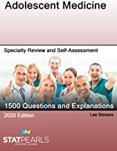 Adolescent Medicine: Specialty Review and Self-Assessment (StatPearls Review Series Book 108)