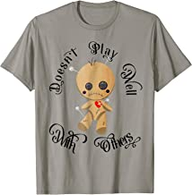 Doesn't Play Well With Others - cute Voodoo Doll t-shirt