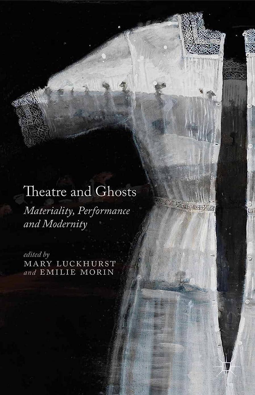 即席衝突コース他のバンドでTheatre and Ghosts: Materiality, Performance and Modernity (English Edition)