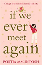If We Ever Meet Again: An utterly laugh out loud romantic comedy!
