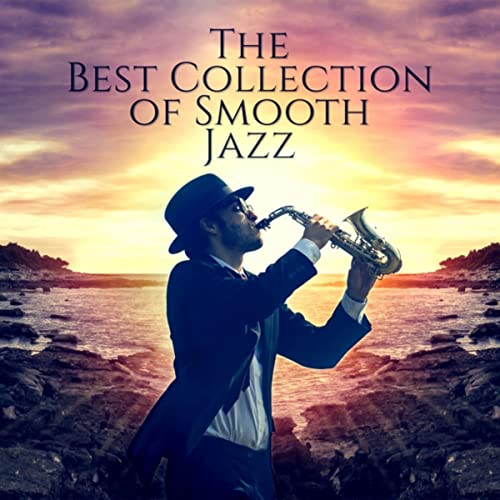 The Best Collection of Smooth Jazz: Romantic Cuddle