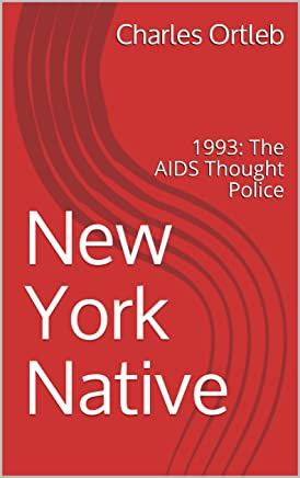 New York Native: 1993: The AIDS Thought Police (English Edition)