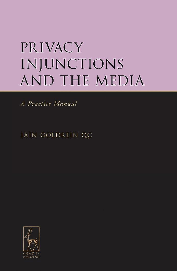 推進力敏感な拍手するPrivacy Injunctions and the Media: A Practice Manual (English Edition)