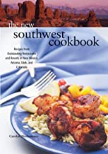 The New Southwest Cookbook: Recipes from Outstanding Restaurants and Resorts in New Mexico, Arizona, Utah, and Colorado