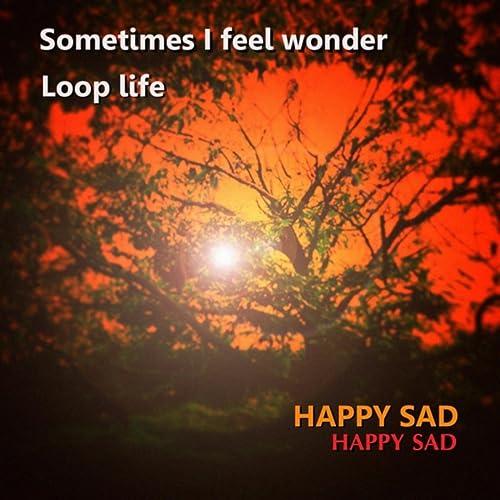 Sometimes I Feel Wonder / Loop Life