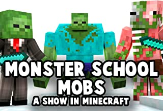 Monster School Mobs - A show in Minecraft