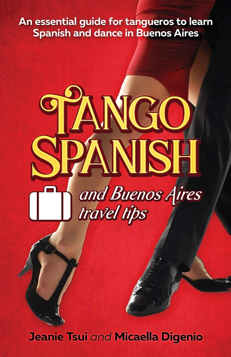 カバーカブ労働者Tango Spanish and Buenos Aires Travel Tips: An essential guide for tangueros to learn Spanish and dance in Buenos Aires