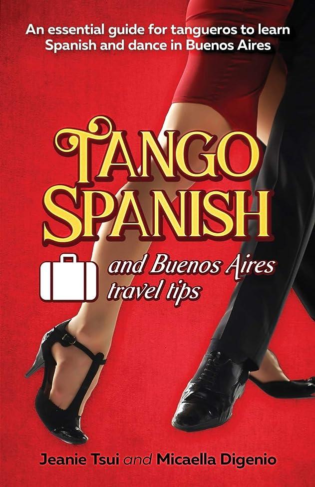 おなかがすいたもし尾Tango Spanish and Buenos Aires Travel Tips: An essential guide for tangueros to learn Spanish and dance in Buenos Aires