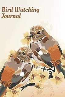 Bird Watching Journal   Log Book For Birders: Field Diary For Birdwatchers To List Bird Sightings, Location, Habitat, Behavior, Song, etc.