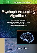 Psychopharmacology Algorithms: Clinical Guidance from the Psychopharmacology Algorithm Project at the Harvard South Shore ...